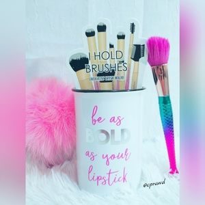 """""""Be As Bold As Your Lipstick"""" Makeup Brush Holder"""